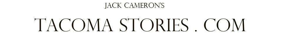 The website banner reads Jack Cameron's Tacoma Stories.com. It's in all caps and centered.